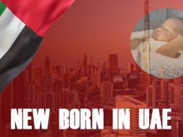 UAE Newborn Registration Birth Certificate, Passport and Visa Process
