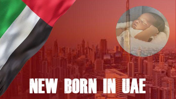 UAE Newborn Registration Birth Certificate, Passport and Visa Process